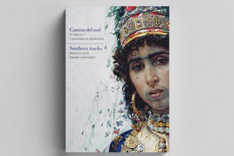 Carreteras del sur. Marruecos y el orientalismo peninsular