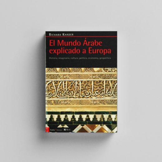 Europa y el mundo árabe: Una evaluación de las políticas europeas 1957-2015