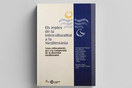 Els reptes de la interculturalitat a la mediterrània. Nous enfocaments per a la comprensió de la diversitat mediterrània