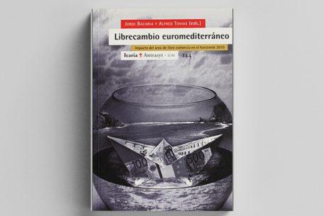 Librecambio euromediterráneo. Impacto del área de libre comercio en el horizonte 2010